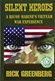Best Books On Vietnam Wars - Silent Heroes: A Recon Marine's Vietnam War Experience Review