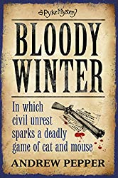 Bloody Winter: From the author of The Last Days of Newgate (A Pyke Mystery series Book 5)
