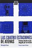 Las cuatro estaciones de Atenas: Crónicas desde un país ahogado por su rescate (Narrativa (libros Del Ko))