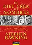 Et Dieu créa les nombres - Les plus grands textes de mathématiques commentés par Stephen Hawking