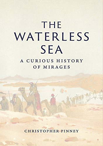 The Waterless Sea: A Curious History of Mirages (English Edition)