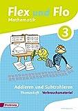 Flex und Flo - Ausgabe 2014: Themenheft Addieren und Subtrahieren 3: Verbrauchsmaterial