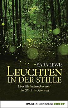 Leuchten in der Stille: Über Glühwürmchen und das Glück des Moments