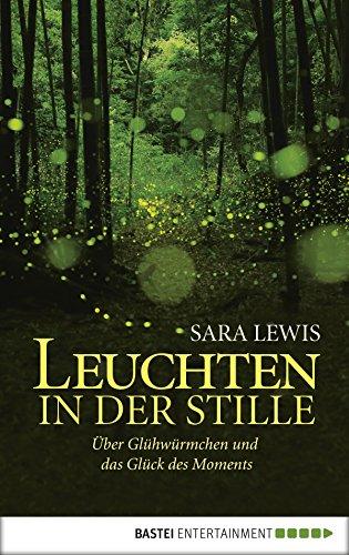 le: Über Glühwürmchen und das Glück des Moments ()