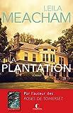 La Plantation: Une terre promise, un nouveau départ, un amour inoubliable (French Edition)