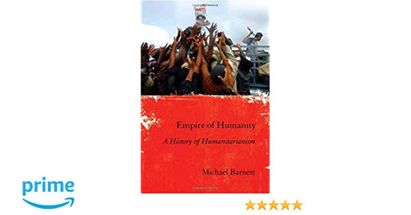 Empire of Humanity A History of Humanitarianism Amazoncouk