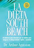 La Dieta South Beach: El delicioso plan disenado por un medico para asegurar el adelgazamiento rapido y saludable (The South Beach Diet) (Spanish Edition) by Arthur Agatston (2004-01-17)