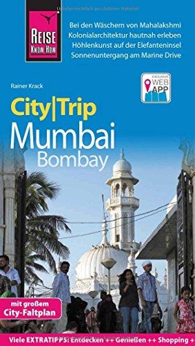 Reise Know-How CityTrip Mumbai / Bombay: Reiseführer mit Faltplan und kostenloser Web-App