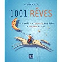 1001 rêves : Toutes les clés pour comprendre les symboles et interpréter nos rêves