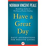 Have a Great Day: Daily Affirmations for Positive Living (English Edition)