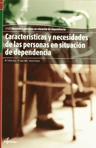 Portada del libro Características y necesidades de las personas en situación de dependencia (CFGM ATENCIÓN A PERSONAS EN SITUACIÓN DE DEPENDENC)