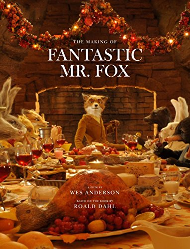Fantastic Mr. Fox: The Making of the Motion Picture por Wes Anderson