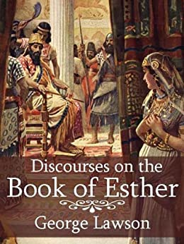 Discourses on the Book of Esther by [Lawson, George]
