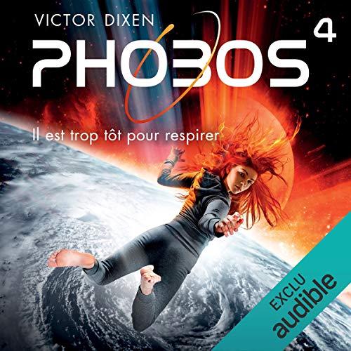 Phobos. Il est trop tôt pour respirer: Phobos 4 par Victor Dixen