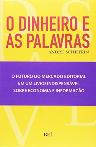 O Dinheiro E As Palavras (Em Portuguese do Brasil)