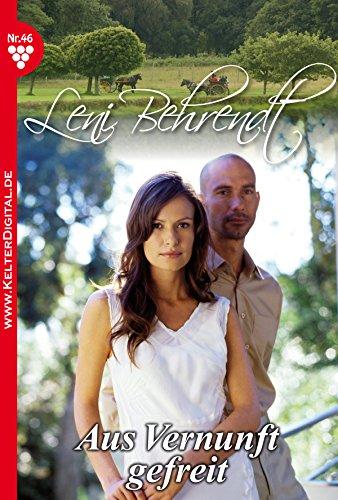 eBookStore Collections: Leni Behrendt 46 – Liebesroman: Aus Vernunft gefreit (German Edition)