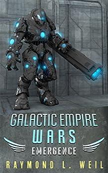 Frank MacDonald - Galactic Empire Wars: Emergence (The Galactic Empire Wars Book 2)