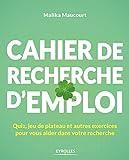 Cahier de recherche d'emploi: Quiz, jeu de plateau et autres exercices pour vous aider dans votre recherche...
