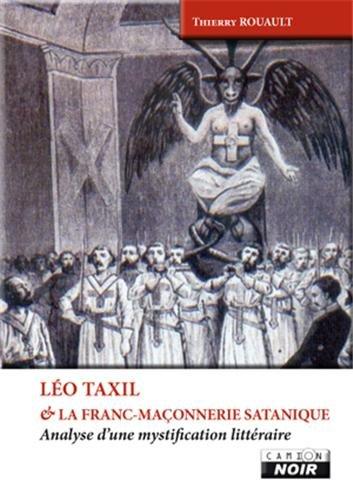 LEO TAXIL ET LA FRANC MACONNERIE SATANIQUE Analyse d'une mystification littéraire