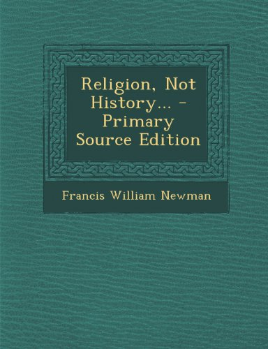 Religion, Not History. - Primary Source Edition