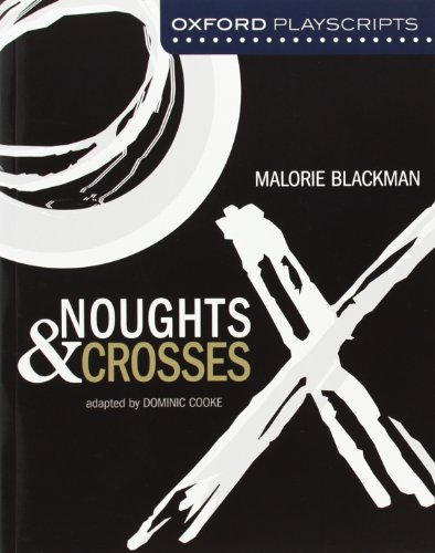 Noughts and Crosses: Oxford Modern Playscripts por Dominic Cooke