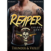 Reaper. Golden Guns. Thunder und Violet