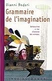 Telecharger Livres Grammaire de l imagination (PDF,EPUB,MOBI) gratuits en Francaise