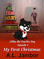 My First Christmas (Libby the Psychic Dog Book 1) (English Edition)