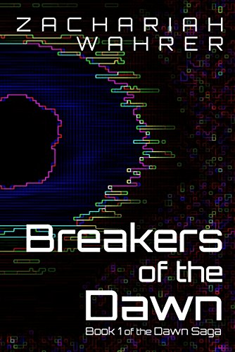 Book cover image for Breakers of the Dawn: Book 1 of the Dawn Saga