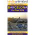 Barcelona for Free 2016 Travel Guide: 25 Best Free Things To Do in Barcelona, Spain (More Than Tourism Free City Series)