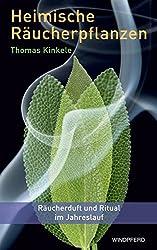 Heimische Räucherpflanzen: Räucherduft und Ritual im Jahreslauf
