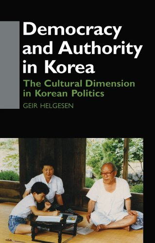Democracy and Authority in Korea: The Cultural Dimension in Korean Politics (Democracy in Asia) por Geir Helgesen