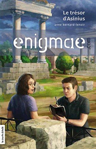 Le trésor d'Asinius: Enigmae.com, tome 5 par Anne-Bernard Lenoir