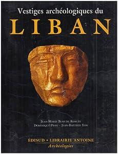 vignette de 'Vestiges archéologiques du Liban (Jean-Marie Blas de Roblès, Dominique Piéri, Jean-Baptiste Yon)'