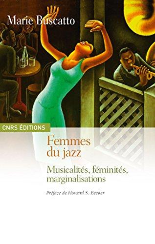 En ligne téléchargement Femmes du jazz: Musicalités, féminités, marginalisations pdf, epub