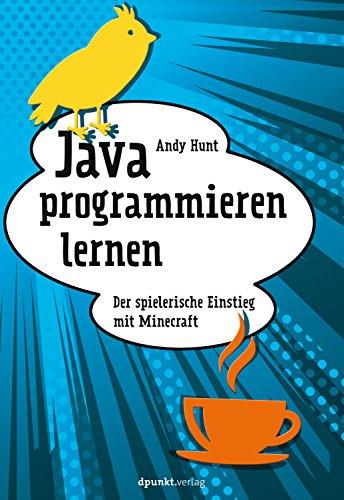 Anfänger-spiel-programmierung (Java programmieren lernen: Der spielerische Einstieg mit Minecraft)