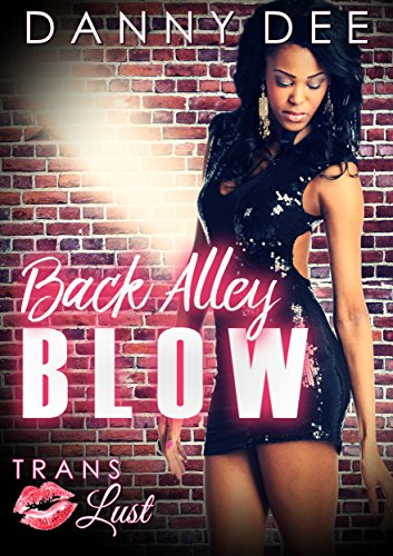 Book cover image for Back Alley Blow (Trans Lust Book 1)