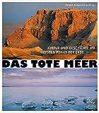 Das Tote Meer: Kultur und Geschichte am tiefsten Punkt der Erde - Jürgen Zangenberg (Hrsg.)
