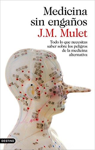 Medicina sin engaños: Todo lo que necesitas saber sobre los peligros de la medicina alternativa (Spanish Edition)