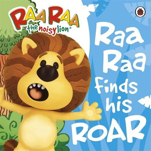 Raa Raa The Noisy Lion: Raa Raa Finds His Roar Storybook for sale  Delivered anywhere in UK