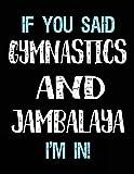If You Said Gymnastics And Jambalaya I'm In: Blank Sketch, Draw and Doodle Book - Dartan Creations, Tara Hayward