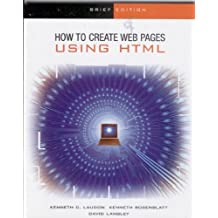 The Interactive Computing Series: How to Create Web Pages using HTML - Brief 2nd edition by Laudon, Kenneth (2002) Paperback
