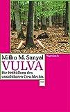 Vulva: Die Enthüllung des unsichtbaren Geschlechts. Aktualisiert und mit einem neuen Nachwort (WAT)