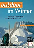 outdoor im Winter: Ausrüstung, Sicherheit und Know-how für Wintertouren - Lars Fält