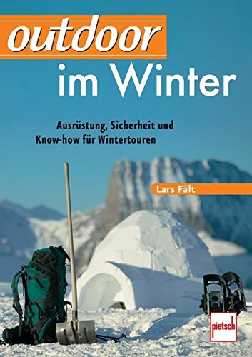 outdoor im Winter: Ausrüstung, Sicherheit und Know-how für Wintertouren - Erfrierungen Eis
