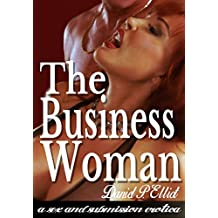THE BUSINESS WOMAN: A Sex & Submission Erotica