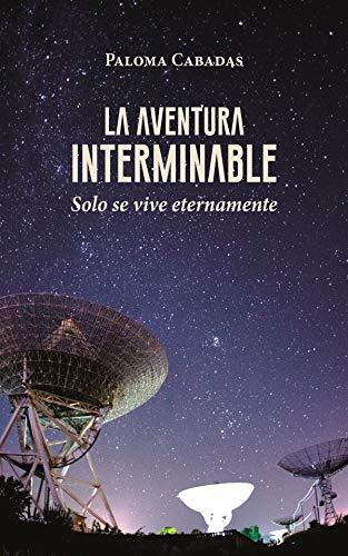 LA AVENTURA INTERMINABLE: SOLO SE VIVE ETERNAMENTE eBook: CABADAS ...