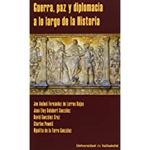 GUERRA, PAZ Y DIPLOMACIA A LO LARGO DE LA HISTORIA (6)