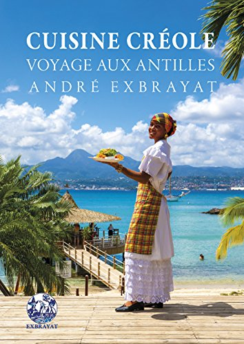 Cuisine créole par EXBRAYAT ANDRE