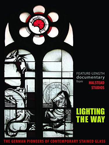 Lighting the Way: The German Pioneers of Contemporary Stained Glass [OV]